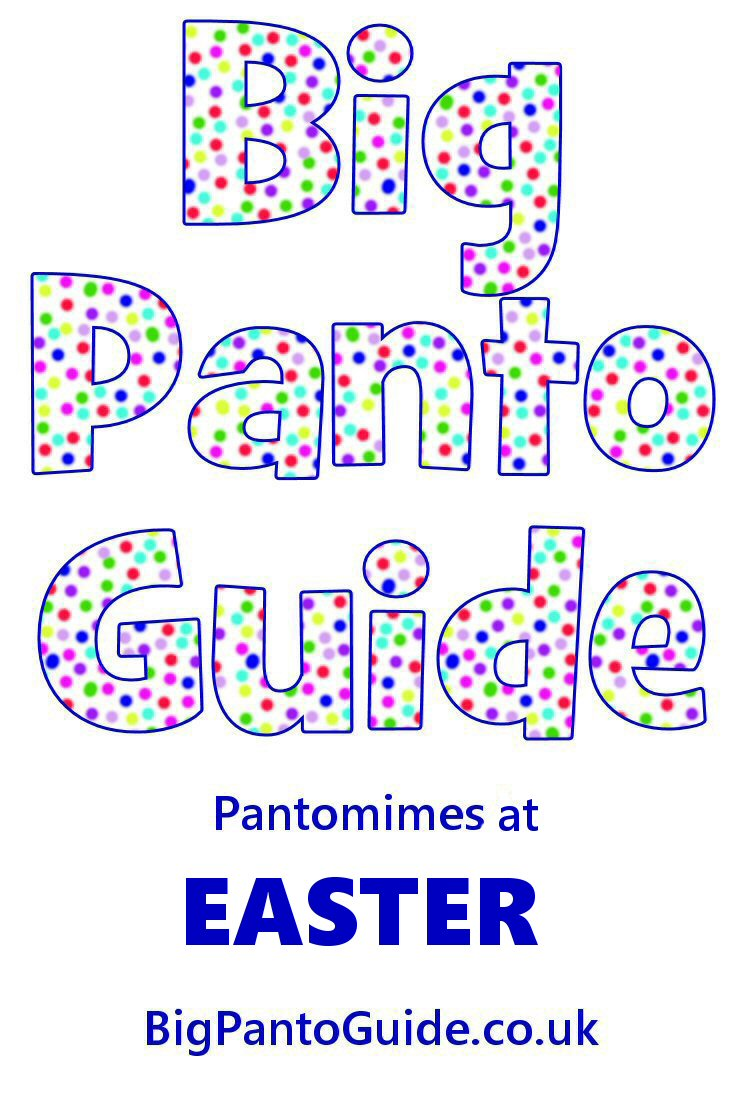 Pantomimes For Easter 2020 - Big Panto Guide #pantomime #uktheatre #easter #easterpanto #easter2020